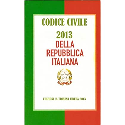 Codice Civile 2013 - Aggiornato Al 28 Febbraio 2013