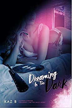 Dreaming In The Dark: Book 2: Lady Athena by [B, Kaz]
