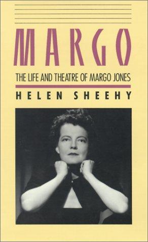 Margo: The Life and Theatre of Margo Jones