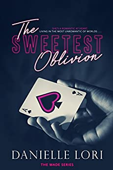 The Sweetest Oblivion (Made Book 1) (English Edition) van [Lori, Danielle]