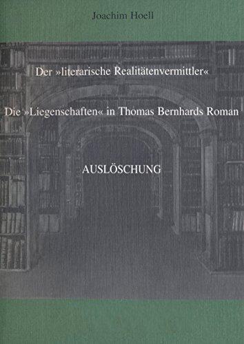 Der literarische Realitätenvermittler: Die Liegenschaften in Thomas Bernhards Roman Auslöschung