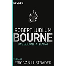 Das Bourne Attentat: Thriller (JASON BOURNE, Band 6)