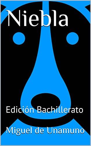 Niebla: Edición Bachillerato por Miguel de Unamuno
