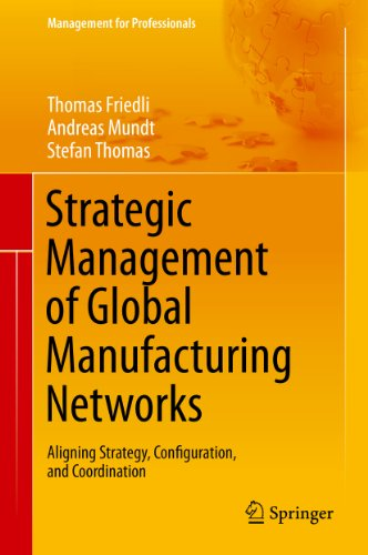 strategic-management-of-global-manufacturing-networks-aligning-strategy-configuration-and-coordinati
