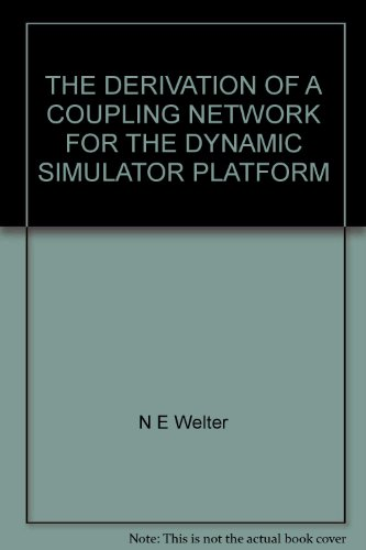THE DERIVATION OF A COUPLING NETWORK FOR THE DYNAMIC SIMULATOR PLATFORM por N E Welter