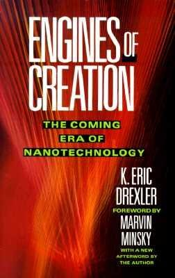By Eric Drexler ; K Eric Drexler ( Author ) [ Engines of Creation: The Coming Era of Nanotechnology Anchor Library of Science By Sep-1987 Paperback