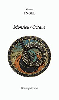 Monsieur Octave par Vincent Engel