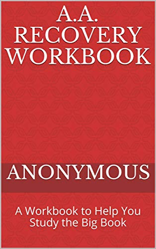 A.A. Recovery Workbook: A Workbook to Help You Study the Big Book (English Edition)