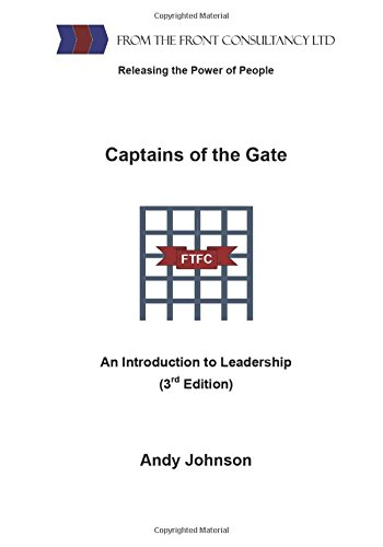 Captains of the Gate: An Introduction to Leadership: 3rd Edition