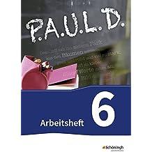 P.A.U.L. D. - Persönliches Arbeits- und Lesebuch Deutsch - Für Gymnasien und Gesamtschulen - Neubearbeitung: Arbeitsheft 6