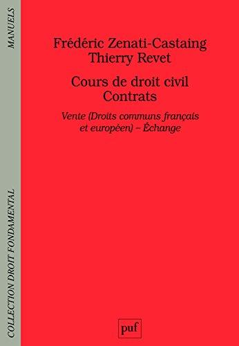 Cours de droit civil Contrats : Vente (Droits communs français et européen) - Echange par Frédéric Zenati-Castaing, Thierry Revet