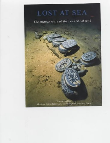 Lost at Sea: The Strange Route of the Lena Shoal Junk