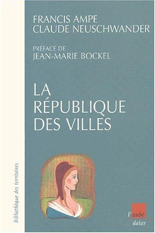 La République des villes par François Ampe, Claude Neuschwander