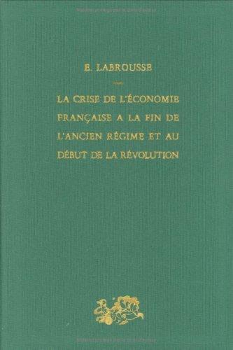 La Crise de l'économie française à la fin de l'Ancien Régime et au début de la Révolution