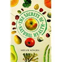The Secrets of Natural Health