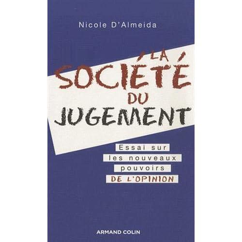 La société du jugement - Essai sur les nouveaux pouvoirs de l'opinion