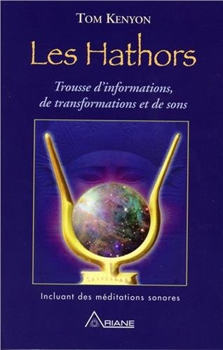 Les Hathors - Trousse d'nformations, de transformations et de sons (livre + téléchargement Audio) par Tom Kenyon