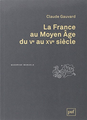 La France au Moyen Age du Ve au XVe sicle