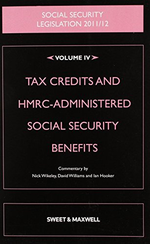 Social Security Legislation 2011/2012: Tax Credits and HMRC-administered Social Security Benefits v. 4 by Nick Wikeley (22-Sep-2011) Paperback