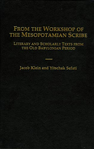 From the Workshop of the Mesopotamian Scribe: Literary and Scholarly Texts from the Old Babylonian Period