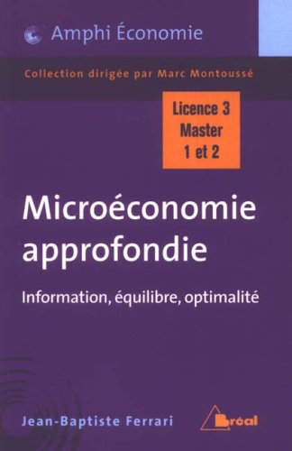 Microconomie approfondie : Information, quilibre, optimalit