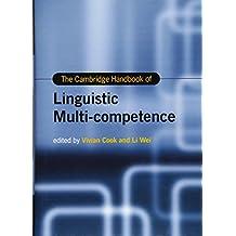 The Cambridge Handbook of Linguistic Multi-Competence (Cambridge Handbooks in Language and Linguistics)
