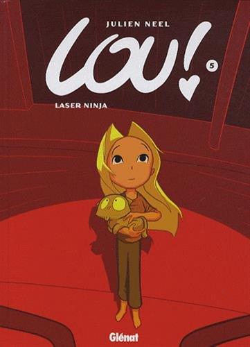 Lou !, tome 5: Laser Ninja par Julien Neel