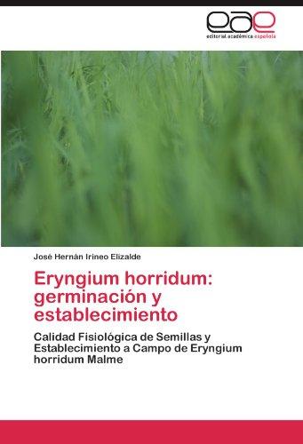 Eryngium horridum: germinación y establecimiento: Calidad Fisiológica de Semillas y Establecimiento a Campo de Eryngium horridum Malme