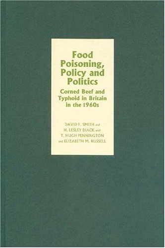 Food Poisoning, Policy and Politics: Corned Beef and Typhoid in Britain in the 1960s (Irish Corned Beef)