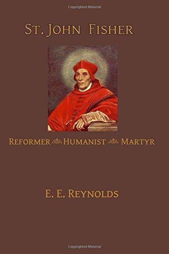 St. John Fisher: Humanist, Reformer, Martyr