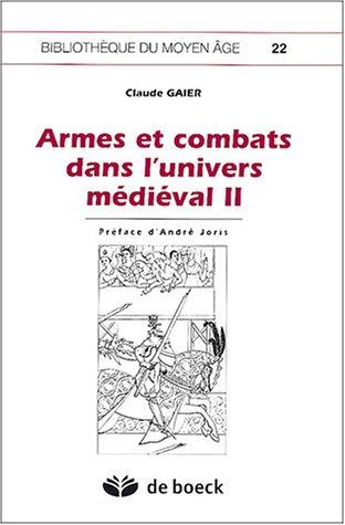Armes et combats dans l'univers médiéval : Volume 2