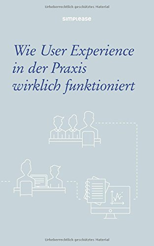 Wie User Experience in der Praxis wirklich funktioniert (Der In Design-computer-software)