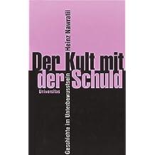 Der Kult mit der Schuld by Heinz Nawratil (2012-02-20)