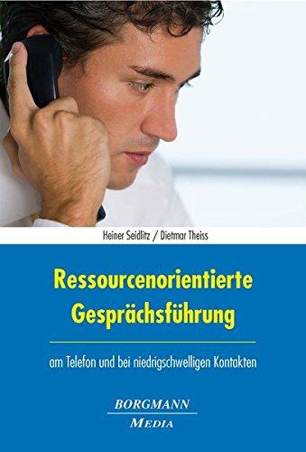 Ressourcenorientierte Gesprächsführung: am Telefon und bei niedrigschwelligen Kontakten