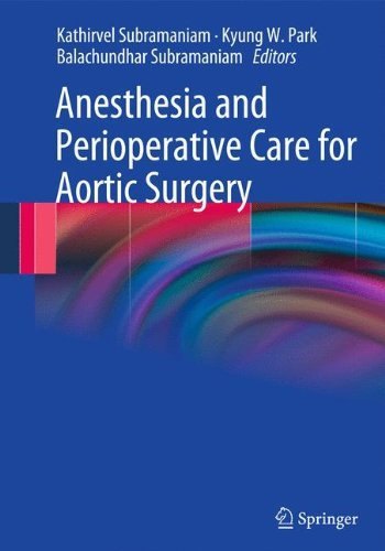 Anesthesia and Perioperative Care for Aortic Surgery (2011-01-28)