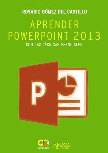 Aprender PowerPoint 2013 con las técnicas esenciales (Espacio De Diseño)