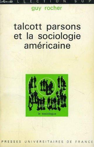 TALCOTT PARSONS ET LA SOCIOLOGIE AMERICAINE