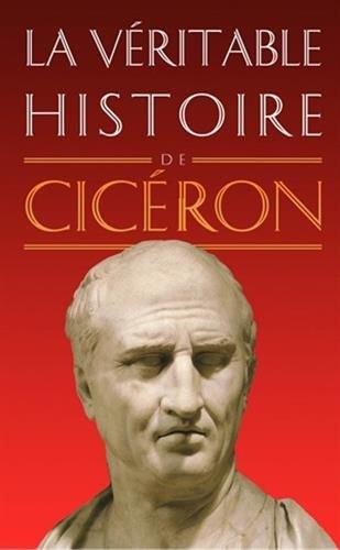La Veritable Histoire de Ciceron par Claude DuPont