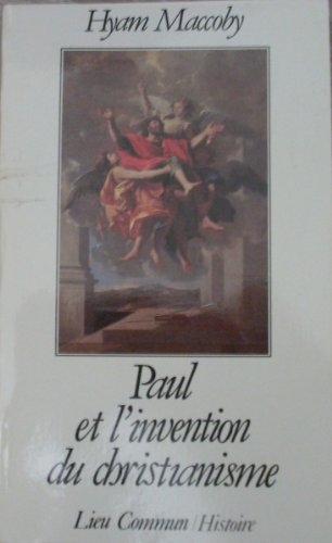 Paul et l'invention du christianisme