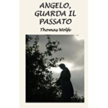 Angelo, guarda il passato: La storia di una vita sepolta