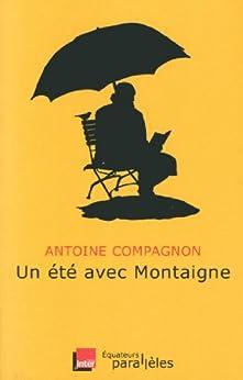Un été avec Montaigne par [Compagnon, Antoine]