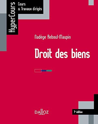 Droit des biens - 7e éd. par Nadège Reboul-Maupin