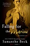 Front cover for the book Falling for the Marine by Samanthe Beck