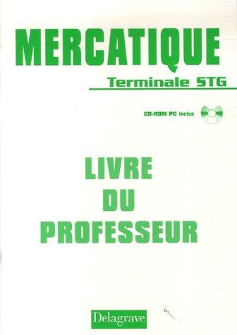 Mercatique Tle STG : Livre du professeur (1Cédérom)