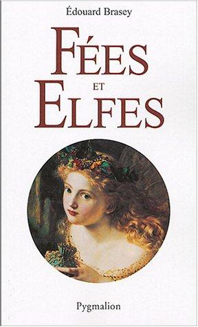 Fées et Elfes par Edouard Brasey