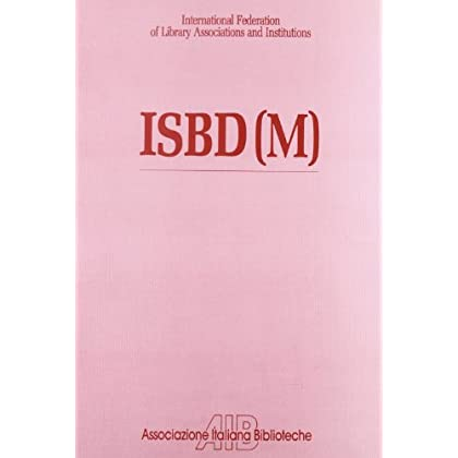 Isbd(M). International Standard Bibliographic Description For Monographic Publications. Revised Edition. Ediz. Italiana