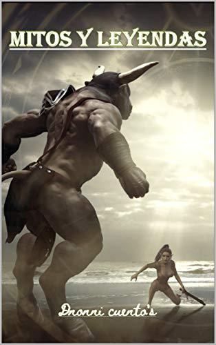 Mitos y Leyendas: 50 mitos y leyendas - mitos populares - clasicos - griegos - romanos - nordicos - orientales - indigenas - infantiles