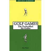 Golf Games. Die Zockerfibel für Golfer
