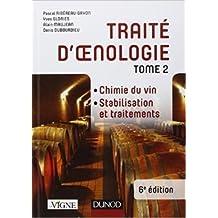 Traité d'oenologie - Tome 2 - 6e éd. - Chimie du vin. Stabilisation et traitements de Pascal Ribéreau-Gayon,Yves Glories,Alain Maujean ( 3 octobre 2012 )