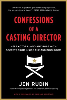 Confessions of a Casting Director: Help Actors Land Any Role with Secrets from Inside the Audition Room par [Rudin, Jen]